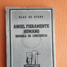 Libros de segunda mano: BLAS DE OTERO ANGEL FIERAMENTE HUMANO REDOBLE DE CONCIENCIA. Lote 234673390