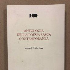 Libros de segunda mano: ANTOLOGIA DELLA POESIA BASCA CONTEMPORANEA. EMILIO COCO. CROCENTI EDITORE 1994. ITALIANO - EUSKERA. Lote 234701365