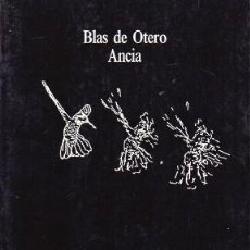 Libros de segunda mano: ANCIA. (PREFACIO DE DAMASO ALONSO) - DE OTERO, BLAS - A-POE-2028. Lote 234729595