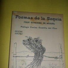 Libros de segunda mano: POEMAS DE LA SEQUÍA, JUAN SÁNCHEZ DE MIGUEL, ED. DEMÓFILO. Lote 234748145