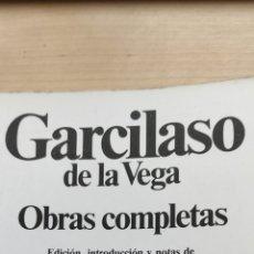 Libros de segunda mano: GARCILASO DE LA VEGA. OBRAS COMPLETAS. PLANETA. Lote 234899710