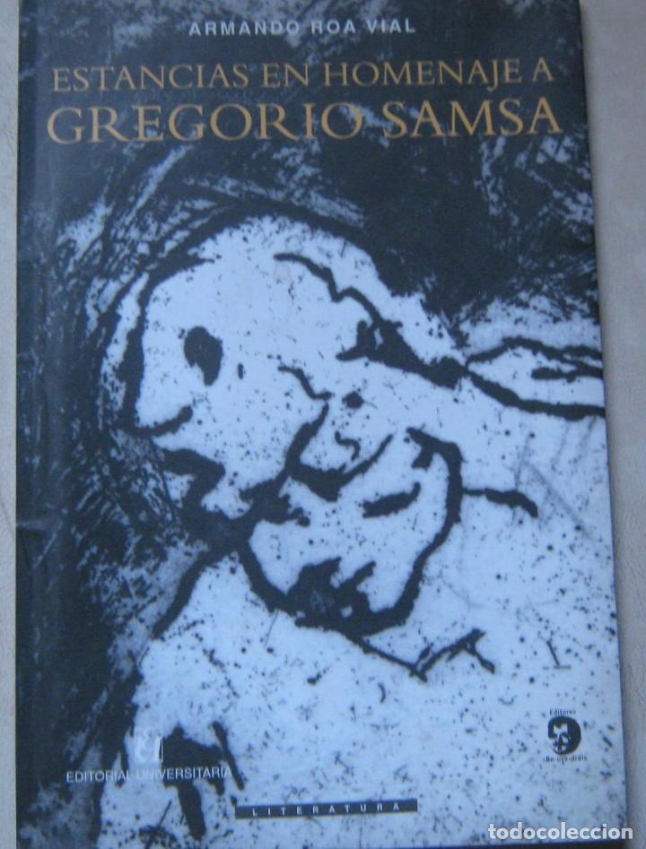 ESTANCIAS EN HOMENAJE A GREGORIO SAMSA. ARMANDO ROA VIAL (Libros de Segunda Mano (posteriores a 1936) - Literatura - Poesía)