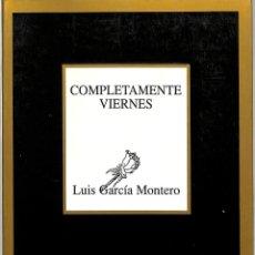 Libros de segunda mano: COMPLETAMENTE VIERNES - LUIS GARCÍA MONTERO - TUSQUETS EDITORES - MARGINALES, 165. Lote 235583830