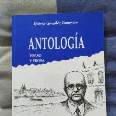 Libros de segunda mano: ANTOLOGÍA. VERSO Y PROSA. GABRIEL GONZÁLEZ CAMOYANO.. Lote 235601445
