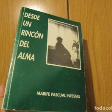 Libros de segunda mano: DESDE UN RINCÓN DEL ALMA. MARIFE PASCUAL INFESTAS. POESÍA. AÑO: 1991. Lote 235853925