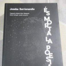 Libros de segunda mano: JOSEBA SARRIONANDIA, ÉS MORTA LA POESIA?, PAMIELA / POL·LEN, EDICIO BILINGUE CATALÀ / EUSKERA (NOU). Lote 236153005
