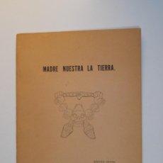 Libros de segunda mano: MADRE NUESTRA LA TIERRA - AURORA REYES - ED. AMIGOS DEL CAFÉ PARÍS 1958 - DEDICADO A PACO RABAL. Lote 236207525