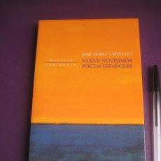 Libros de segunda mano: JOSE MARIA CASTELLET - NUEVE NOVISIMOS POETAS ESPAÑOLES - PENINSULA 1ª ED 2001. Lote 236242170