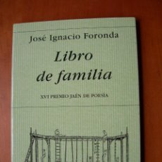 Libros de segunda mano: LIBRO DE FAMILIA / JOSÉ IGNACIO FORONDA POESIA. Lote 236242180
