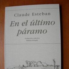 Libros de segunda mano: EN EL ÚLTIMO PÁRAMO / CLAUDE ESTEBAN / FRANCÉS - ESPAÑOL. Lote 236243715