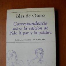Libros de segunda mano: CORRESPONDENCIA SOBRE LA EDICIÓN DE PIDO LA PAZ Y LA PALABRA/ BLAS DE OTERO. Lote 236245365