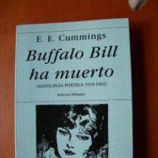 Libros de segunda mano: BUFFALO BILL HA MUERTO / E. E. CUMMINGS / INGLÉS - ESPAÑOL /ANTOLOGÍA POÉTICA ( 1910- 1962 ). Lote 236256070