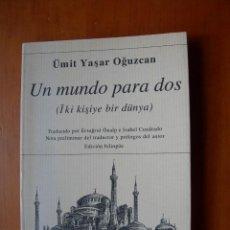 Libros de segunda mano: UN MUNDO PARA DOS / ÜMIT YASAR OGUZCAN. Lote 236256805