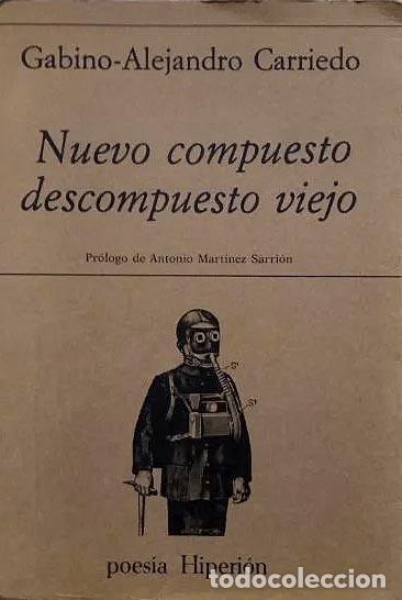 GABINO-ALEJANDRO CARRIEDO : NUEVO COMPUESTO, DESCOMPUESTO VIEJO (POESÍA 1948-1979) 1ª ED. (Libros de Segunda Mano (posteriores a 1936) - Literatura - Poesía)