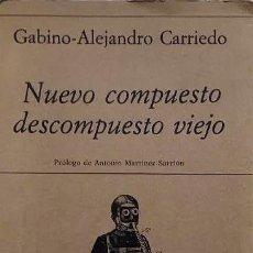 Libros de segunda mano: GABINO-ALEJANDRO CARRIEDO : NUEVO COMPUESTO, DESCOMPUESTO VIEJO (POESÍA 1948-1979) 1ª ED.. Lote 236411035