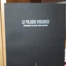 Libros de segunda mano: LA PALABRA IMAGINADA (COMPENDIO DE POESÍA VISUAL ESPAÑOLA), AYUNTAMIENTO DE DON BENITO. Lote 236586935