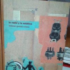 Libros de segunda mano: LA RADIO Y LA ESTÁTICA, LORENZO GÓMEZ OVIEDO, EDITA ZINDO & GAFURI. Lote 236587690