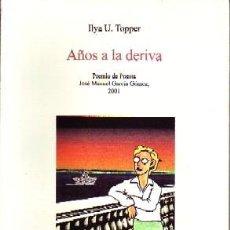 Libros de segunda mano: AÑOS A LA DERIVA. TOPPER, ILYA U. PO-626. Lote 236590485