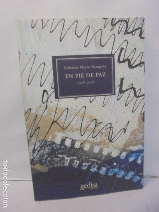 EN PIE DE PAZ (1998-2006). FEDERICO MAYOR ZARAGOZA. DEDICADO POR AUTOR. EDITORIAL GEDISA 2008 (Libros de Segunda Mano (posteriores a 1936) - Literatura - Poesía)