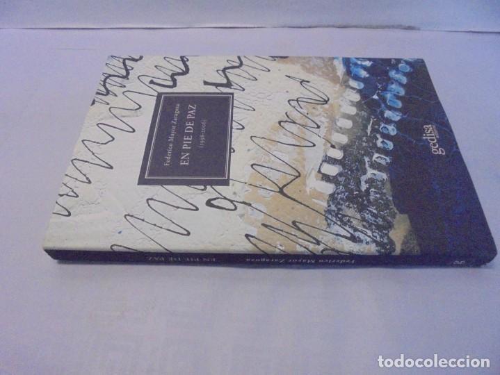 Libros de segunda mano: EN PIE DE PAZ (1998-2006). FEDERICO MAYOR ZARAGOZA. DEDICADO POR AUTOR. EDITORIAL GEDISA 2008 - Foto 2 - 236787695