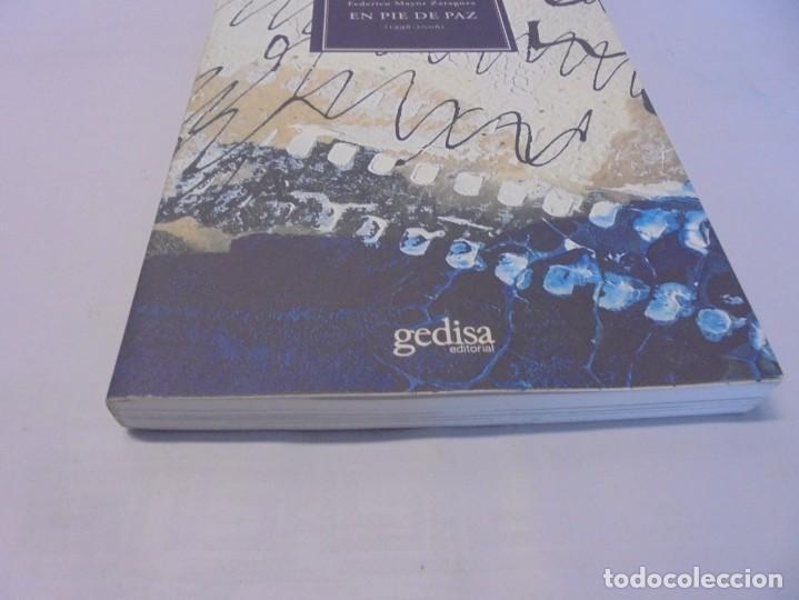 Libros de segunda mano: EN PIE DE PAZ (1998-2006). FEDERICO MAYOR ZARAGOZA. DEDICADO POR AUTOR. EDITORIAL GEDISA 2008 - Foto 3 - 236787695