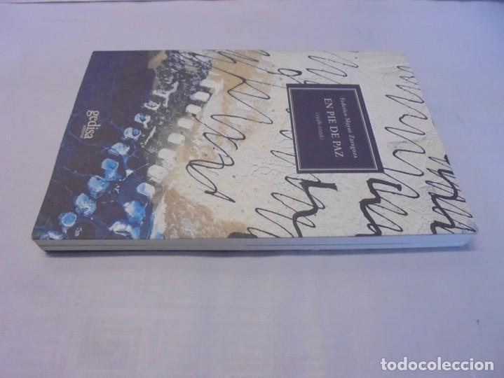 Libros de segunda mano: EN PIE DE PAZ (1998-2006). FEDERICO MAYOR ZARAGOZA. DEDICADO POR AUTOR. EDITORIAL GEDISA 2008 - Foto 4 - 236787695
