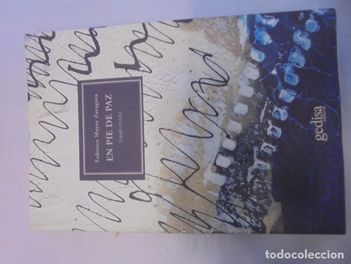 Libros de segunda mano: EN PIE DE PAZ (1998-2006). FEDERICO MAYOR ZARAGOZA. DEDICADO POR AUTOR. EDITORIAL GEDISA 2008 - Foto 5 - 236787695