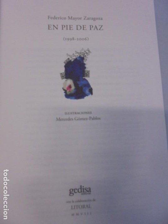 Libros de segunda mano: EN PIE DE PAZ (1998-2006). FEDERICO MAYOR ZARAGOZA. DEDICADO POR AUTOR. EDITORIAL GEDISA 2008 - Foto 8 - 236787695
