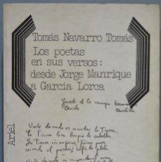 Libros de segunda mano: LOS POETAS EN SUS VERSOS: DESDE JORGE MANRIQUE A GARCIA LORCA. TOMAS NAVARRO. Lote 236816705