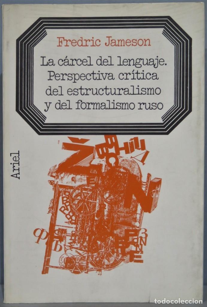 LA CÁRCEL DEL LENGUAJE. PERSPECTIVA CRÍTICA DEL ESTRUCTURALISMO Y DEL FORMALISMO. JAMESON (Libros de Segunda Mano (posteriores a 1936) - Literatura - Poesía)