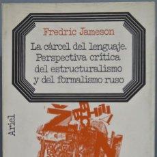 Libros de segunda mano: LA CÁRCEL DEL LENGUAJE. PERSPECTIVA CRÍTICA DEL ESTRUCTURALISMO Y DEL FORMALISMO. JAMESON. Lote 236816835