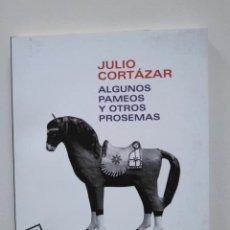 Libros de segunda mano: JULIO CORTÁZAR: ALGUNOS PAMEOS Y OTROS PROSEMAS. Lote 236906305