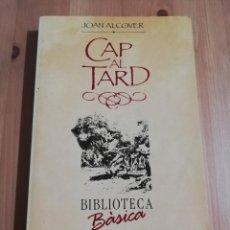 Libros de segunda mano: CAP AL TARD (JOAN ALCOVER). Lote 236935415