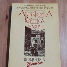 Libros de segunda mano: ANTOLOGIA POÈTICA (GABRIEL ALOMAR / BARTOMEU ROSSELLÓ PÒRCEL). Lote 236937600