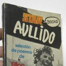 Libros de segunda mano: AULLIDO Y SELECCIÓN DE POEMAS DE ALLEN GINSBERG. Lote 237548050
