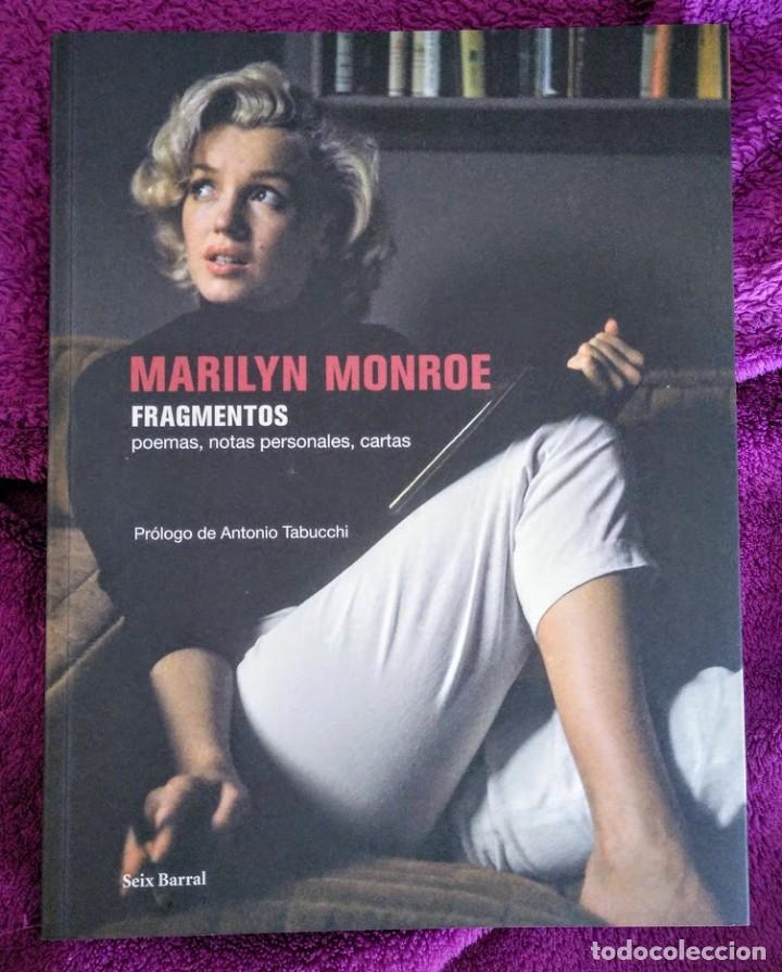 MARILYN MONROE. FRAGMENTOS, NOTAS PERSONALES, POEMAS... SEIX BARRAL, 2010. (Libros de Segunda Mano (posteriores a 1936) - Literatura - Poesía)