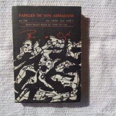Libros de segunda mano: PAPELES DE SON ARMADANS. DEDICADO A BLAS DE OTERO. 1977. CUBIERTAS ORIGINALES DE ANTONIO SAURA.. Lote 240922525