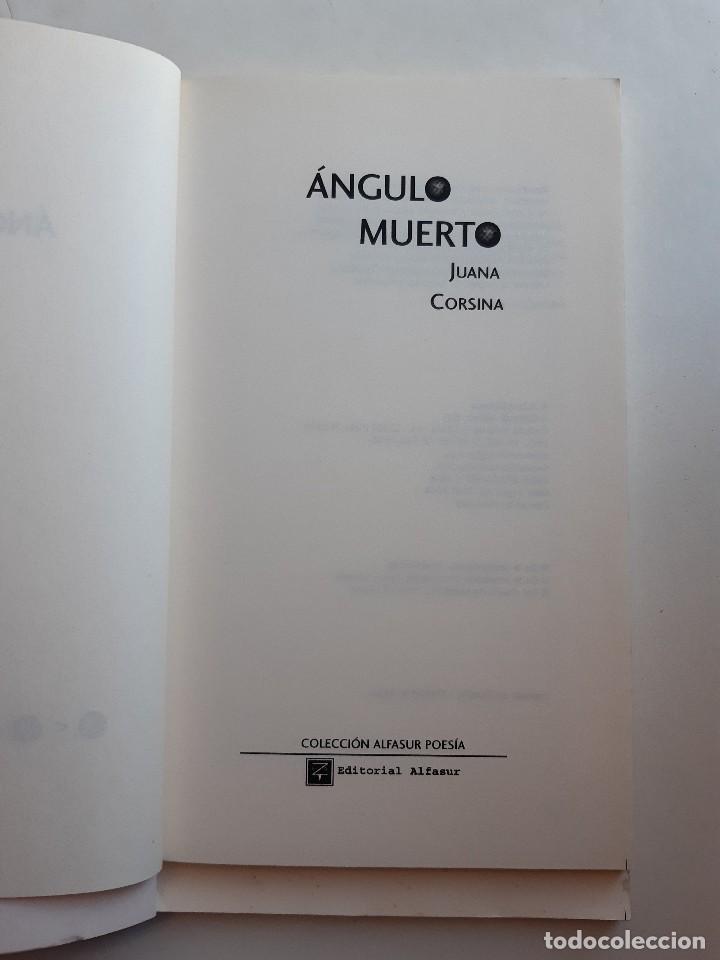 Libros de segunda mano: ANGULO MUERTO Juana Corsina Alfasur Poesia Contemporanea y Clasica 2010 - Foto 10 - 241826465