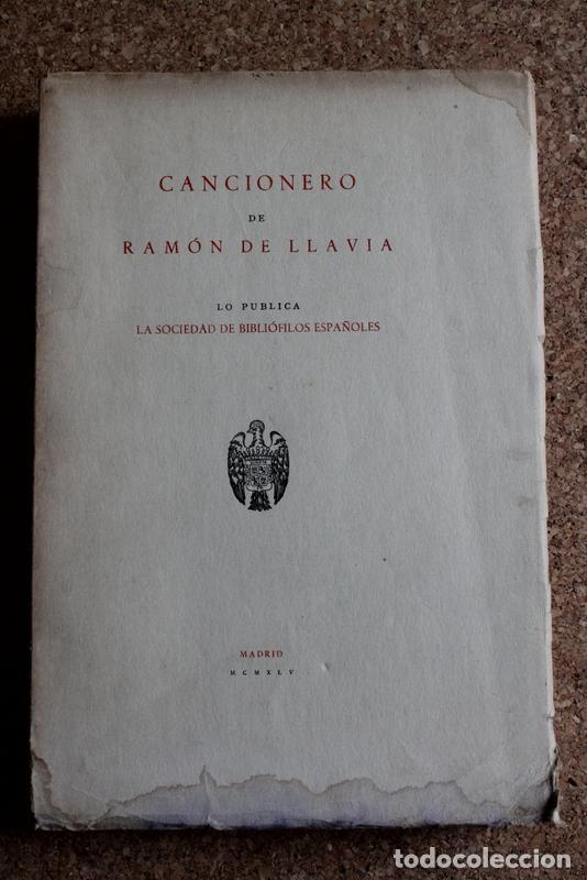 CANCIONERO. LLAVIA (RAMÓN DE) MADRID, SOCIEDAD DE BIBLIÓFILOS ESPAÑOLES, 1945. (Libros de Segunda Mano (posteriores a 1936) - Literatura - Poesía)