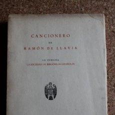 Libros de segunda mano: CANCIONERO. LLAVIA (RAMÓN DE) MADRID, SOCIEDAD DE BIBLIÓFILOS ESPAÑOLES, 1945.. Lote 242140145