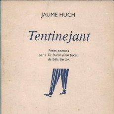 Libros de segunda mano: TENTINEJANT. PETITS POEMES PER A DEU PECES DE BÉLA BARTÓK, JAUME HUCH. Lote 242383665