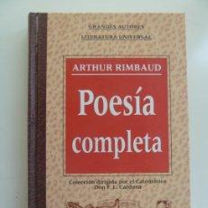 Libros de segunda mano: POESÍA COMPLETA. ARTHUR RIMBAUD. Lote 242470235