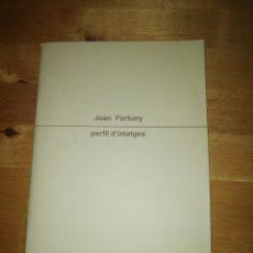 Libros de segunda mano: JOAN FORTUNY - PERFIL D'IMATGES - ELS DIES 1985 - SABADELL. Lote 242942685