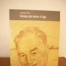 Libros de segunda mano: JOSEP PLA: VERSOS DEL RETOUR D'ÂGE (PARSIFAL, 1997) PERFECTE. MOLT RAR. PRIMERA EDICIÓ.. Lote 243059090