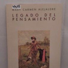 Libri di seconda mano: 47085 - LEGADO DEL PENSAMIENTO - POR MARY CARMEN ALEJALDRE - ED HUERGA Y FIERRO - AÑO 2005. Lote 243408200
