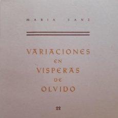 Libros de segunda mano: VARIACIONES EN VISPERAS DE OLVIDO VASIJA BARRO 22 MARIA SANZ 1 EDICION TIRADA DE 500 EJEMPLARES 1984. Lote 243919055