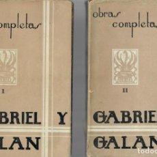 Libros de segunda mano: OBRAS COMPLETAS / GABRIEL Y GALÁN - 2 VOL.. Lote 244000620
