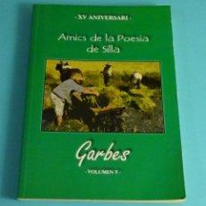 Libros de segunda mano: GARBES. AMICS DE LA POESIA DE SILLA. XV ANIVERSARI. VOLUMEN V.. Lote 244443470