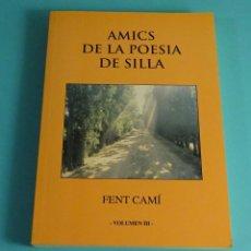 Libros de segunda mano: FENT CAMÍ. AMICS DE LA POESIA DE SILLA. VOLUMEN III. Lote 244443700