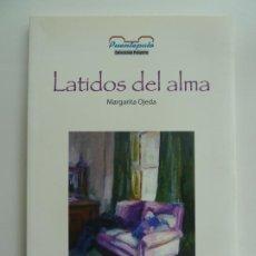 Libros de segunda mano: LATIDOS DEL ALMA. MARGARITA OJEDA. Lote 244643015